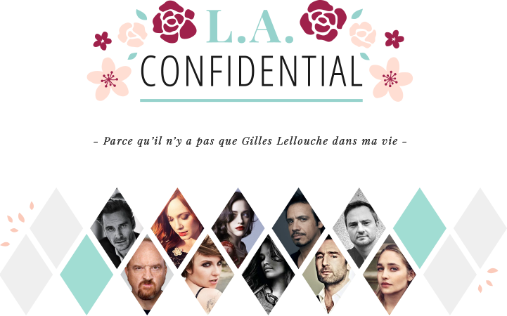 Louisa Amara – L.A. Confidential - Parce qu'il n'y a pas que Gilles Lellouche dans ma vie