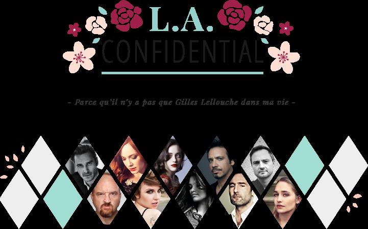 Louisa Amara – L.A. Confidential - Parce qu'il n'y a pas que Gilles Lellouche dans ma vie